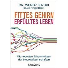 Fittes Gehirn, erfülltes Leben: Mit neuesten Erkenntnissen der Neurowissenschaften