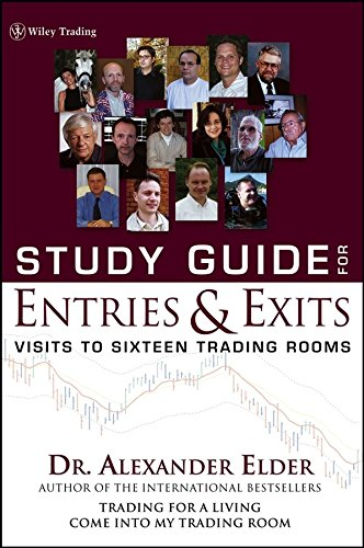 [(Entries and Exits: Study Guide : Visits to Sixteen Trading Rooms)] [By (author) Alexander Elder] published on (June, 2006)