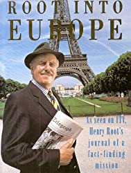 Root into Europe: Henry Root's Journal of a Fact-finding Mission