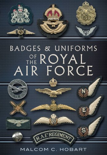 Badges and Uniforms of the RAF por Malcolm Hobart
