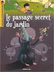 Histoires extraordinaires - Le passage secret du jardin- Dès 7 ans