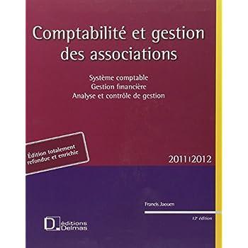 Comptabilité et gestion des associations : Système comptable, Gestion financière, Analyse et contrôle de gestion