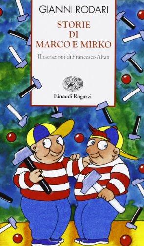 Storie di Marco e Mirko. Ediz. illustrata