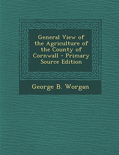 General View of the Agriculture of the County of Cornwall