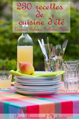230 recettes de cuisine d'été, Verrines, Salades, Grillades, Glaces par Pierre-Emmanuel Malissin