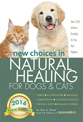 new-choices-in-natural-healing-for-dogs-cats-herbs-acupressure-massage-homeopathy-flower-essences-na