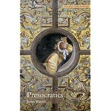 Presocratics: Natural Philosophers Before Socrates (Ancient Philosophies)