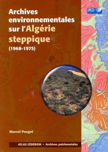 Archives environnementales sur l'Algérie steppique (1968-1975) par Marcel Pouget
