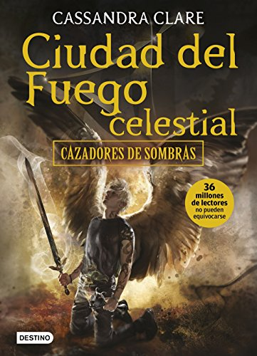 Ciudad del fuego celestial: Cazadores de sombras 6