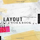 Layout Workbook: A Real-World Guide to Building Pages in Graphic Design by Kristin Cullen (2007-05-01)
