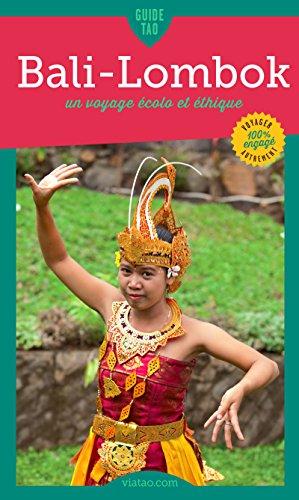 Bali-Lombok: Un voyage écolo et éthique (Guide Tao)