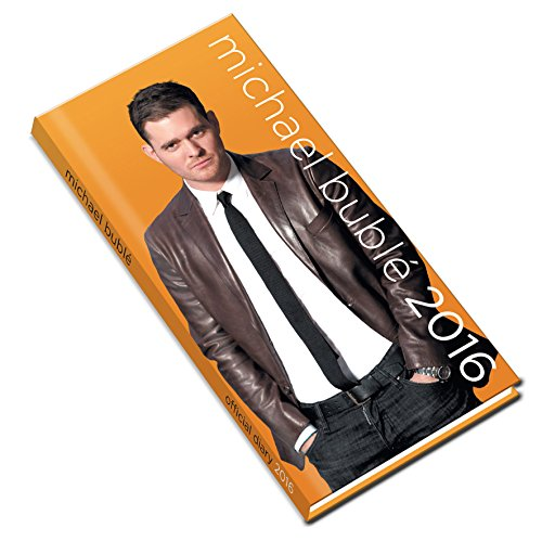 The Official Michael Buble 2016 Diary