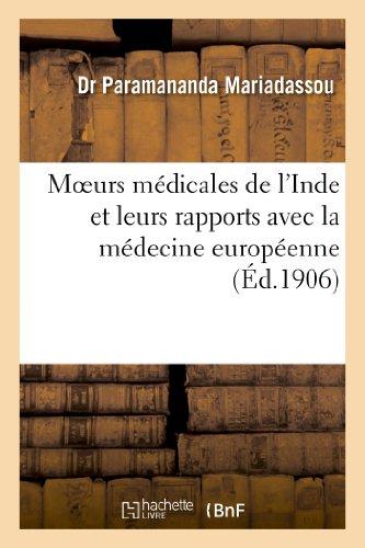 Moeurs médicales de l'Inde et leurs rapports avec la médecine européenne par Paramananda Mariadassou
