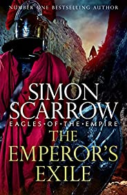The Emperor's Exile (Eagles of the Empire 19): The thrilling Sunday Times bestse