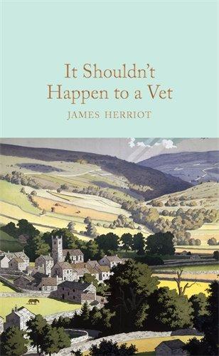 It Shouldn't Happen to a Vet (Macmillan Collector's Library) por James Herriot