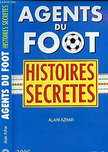 AGENTS DU FOOT. Histoires secrètes