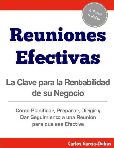 Reuniones Efectivas: La Clave para la Rentabilidad de su Negocio