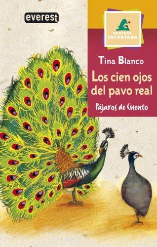Los cien ojos del pavo real (Montaña encantada / Pájaros de cuento) (Ojos De Blanco)