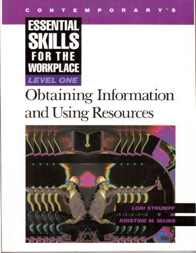 Essential Skills for the Workplace: Level One Obtaining Information and Using Resources