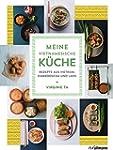 Meine vietnamesische Küche: Rezepte a...