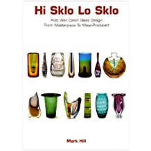 Hi Sklo Lo Sklo: 1950s-70s Czech Glass Design from Masterpiece to Mass-produced
