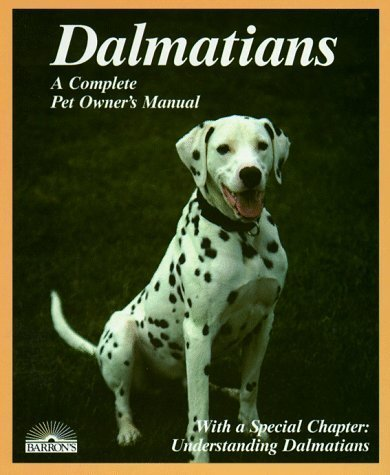 Dalmatians: Everything About Purchase, Care, Nutrition, Breeding, Behavior, and Training (Complete Pet Owner's Manual) by Ditto, Tanya B. (1991) Paperback