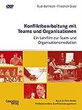 Konfliktbearbeitung mit Teams und Organisationen: Ein Lehrfilm zur Team- und Organisationsmediation (Buch-&-Film-Reihe Professionelles Konfliktmanagement)