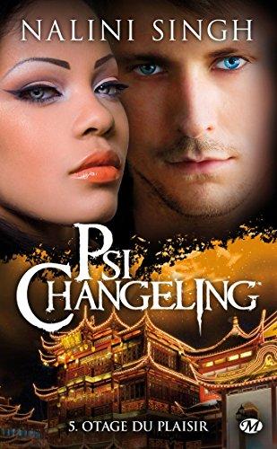 Psi-changeling, Tome 5: Otage du plaisir