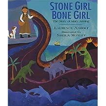 Stone Girl Bone Girl: The Story of Mary Anning of Lyme Regis