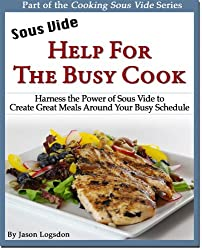 Sous Vide: Help for the Busy Cook (English Edition)