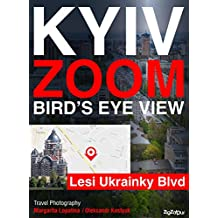 Kyiv Zoom Bird's Eye View. Lesi Ukrainky Blvd.: Travel Photography (English Edition)