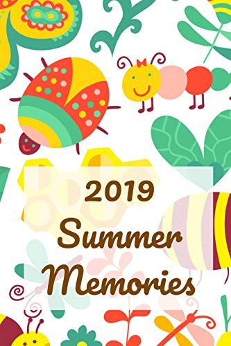 2019 Summer Memories: A Butterfly, Bumble Bee, Lady Bug, and Floral Prompt Journal for the Young Reader and Writers