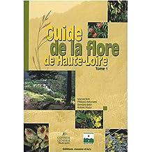 Guide de la flore de Haute-Loire : Tome 1