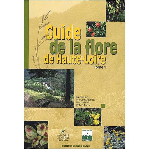 Guide de la flore de Haute-Loire : Tome 1 par Maryse Tort