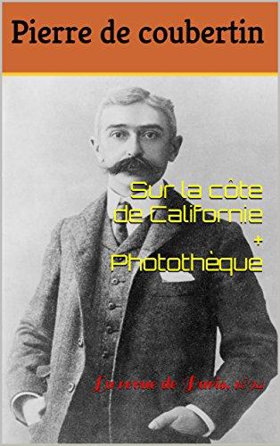 Sur la côte de Californie + Photothèque: La revue de Paris, 1894 par Pierre de coubertin