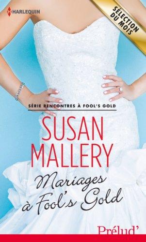 Mariages à Fool's Gold