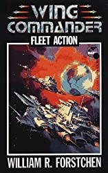 Fleet Action: Wing Commander by William R. Forstchen (5-Jan-1998) Mass Market Paperback