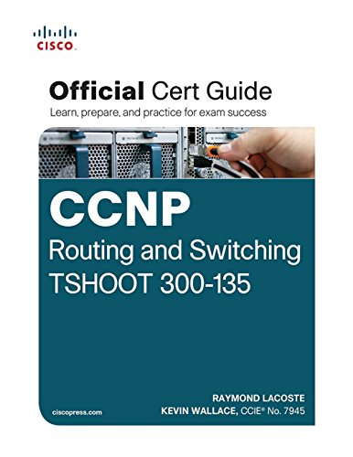 CCNP Routing and Switching TSHOOT 300-135 Official Cert Guide por Raymond Lacoste