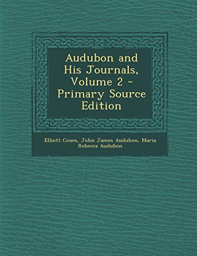 Audubon and His Journals, Volume 2 - Primary Source Edition