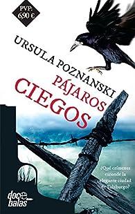 Pájaros ciegos par Ursula Poznanski