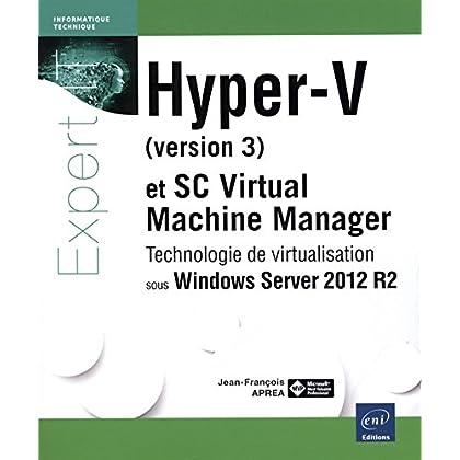 Hyper-V et System Center Virtual Machine Manager - Technologie de virtualisation sous Windows Server 2012 R2