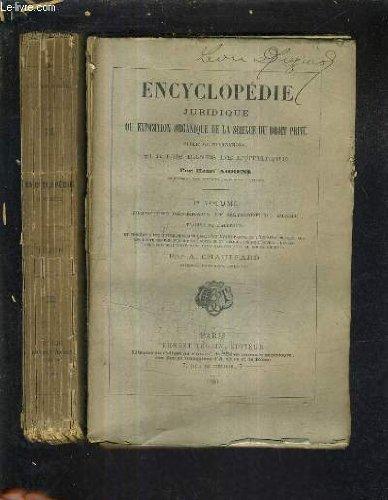 ENCYCLOPEDIE JURIDIQUE OU EXPOSITION ORGANIQUE DE LA SCIENCE DU DROIT PRIVE PUBLIC ET INTERNATIONAL SUR LES BASES DE L'ETHIQUE - EN DEUX VOLUMES - TRADUIT DE L'ALLEMAND PAR A.CHAUFFARD.