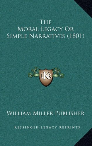The Moral Legacy or Simple Narratives (1801)