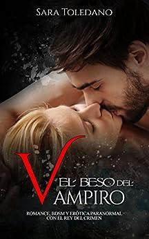 El Beso del Vampiro: Romance, BDSM y Erótica Paranormal