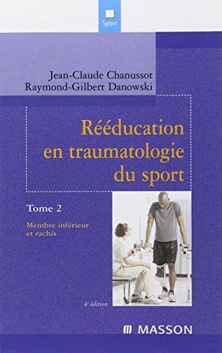 Rééducation en traumatologie du sport: Membre inférieur et rachis