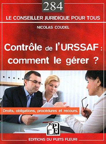 Contrôle de l'Urssaf : comment le gérer ? Droits, obligations, procédures et recours.