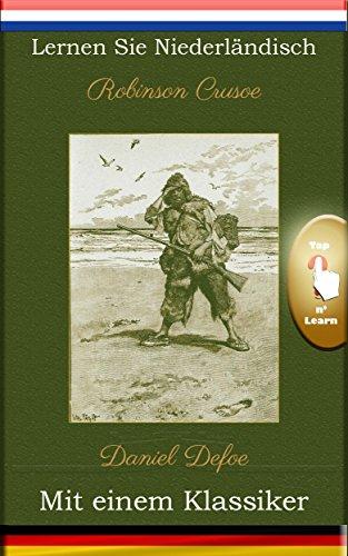 Lernen Sie Niederländisch mit einem Klassiker: Robinson Crusoe [NL-DE] (Dutch Edition)