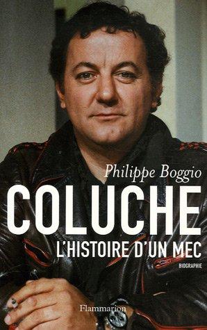 Coluche : L'Histoire d'un mec