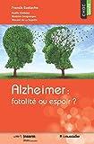 Alzheimer: fatalité ou espoir?: Une étude pour mieux appréhender la maladie (Choc santé)
