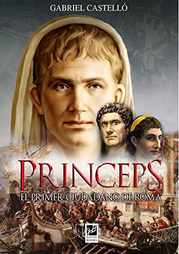 Princeps: El primer ciudadano de Roma por Gabriel Castelló